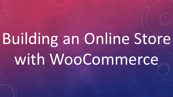 Building an Online Store with WooCommerce